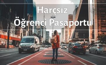 Harçsız Öğrenci Pasaportu