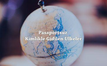 Pasaportsuz Kimlikle Gidilen Ülkeler